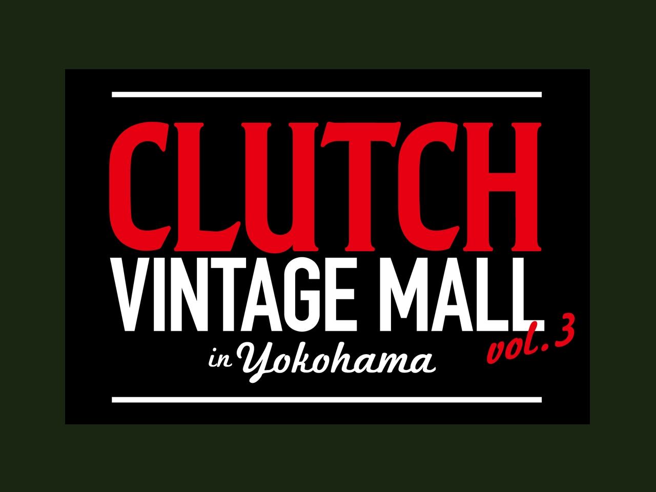 CLUTCH VINTAGE MALL in yokohama Vol.3 開催!